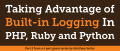 Taking Advantage of Built-in Logging In PHP, Ruby and Python