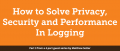 Security, and Performance In Logging