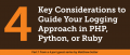 Four Key Considerations to Guide Your Logging Approach in PHP, Python, or Ruby