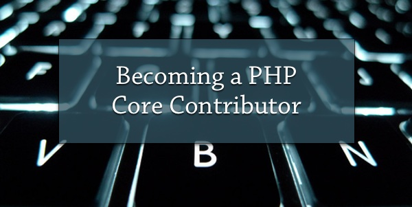 Becoming a PHP Core Contributor