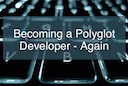 Becoming a Polyglot Developer (again)