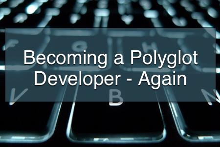 Becoming a Polyglot Developer (again)