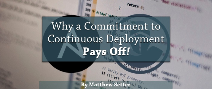 Why a Commitment to Continuous Deployment Pays Off
