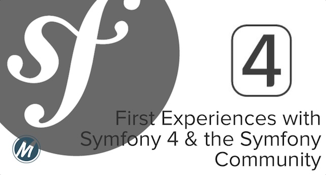 First Experiences with Symfony 4 & the Symfony Community by Matthew Setter