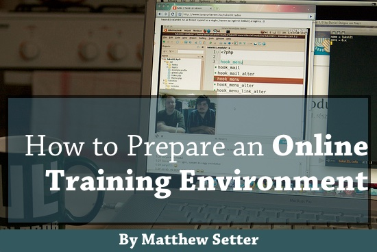 How To Prepare an Online Training Environment by Matthew Setter