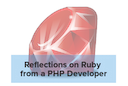 Reflections on Ruby from a PHP Developer