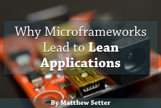 Why Microframeworks Lead to Lean Applications