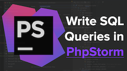 Learn how to write SQL queries in PhpStorm